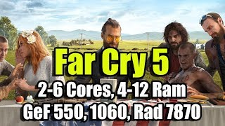 Far Cry 5 на слабом ПК (2-6 Cores, 4-12 Ram, GeForce 550Ti, 1060, Radeon HD 7870)