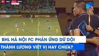 Trọng tài bị BHL Hà Nội FC phản ứng dữ dội: Thành Lương việt vị hay chưa việt vị?   NEXT SPORTS