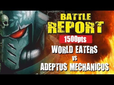 World Eaters vs Adeptus Mechanicus 1500pts Battle Report *Richard's Farewell Battle Report*