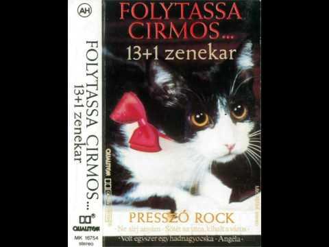 13+1 Zenekar - Folytassa Cirmos - Presszó Rock - A oldal