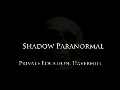 Paranormal Activity In Home Private Location, Haverhill S02E01