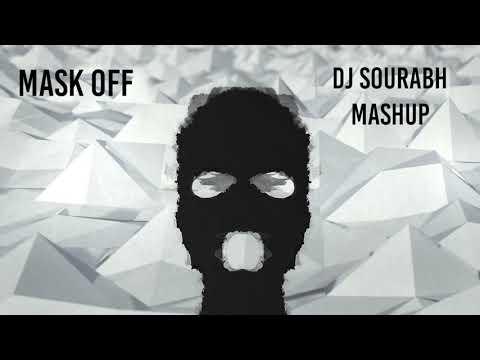 Future   Mask Off  Dj Sourabh  Mashup