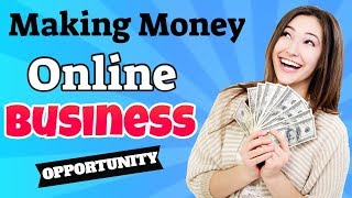 Making money online business opportunity