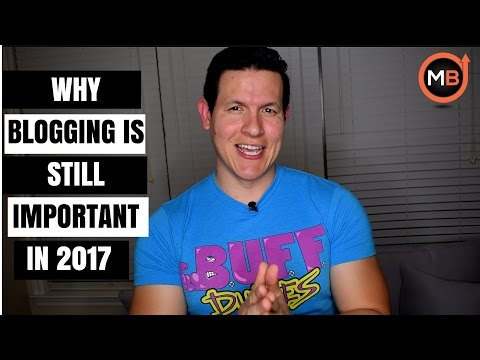 Why Blogging is important (2017)