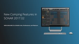 New Comping Features in SONAR 2017.02