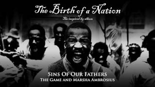 Gambar cover The Game and Marsha Ambrosius - Sins Of Our Fathers (The Birth of a Nation: The Inspired By Album)