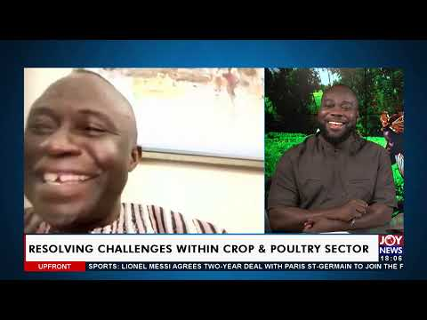 Resolving challenges within crop and poultry sector - UPfront on Joy News  (11-8-21)