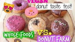 VEGAN DONUT TASTE TEST! (whole foods vs. donut farm)