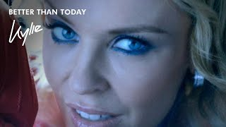 Смотреть клип Kylie Minogue - Better Than Today