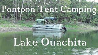 Pontoon Tent Camping Lake Ouachita, AR