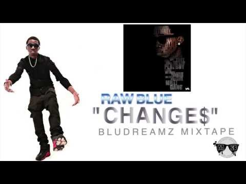 Raw Blue - Change$ [M.C.G.P] (DOWNLOAD) (LYRICS)