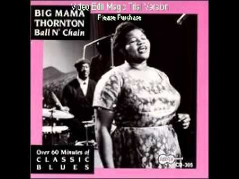 Клип Big Mama Thornton - Ball and Chain