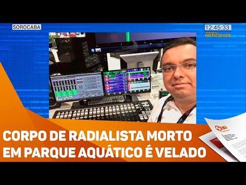 Corpo de radialista morto em parque aquático é velado - TV SOROCABA/SBT