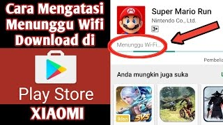 Cara Mengatasi Playstore Menunggu Wifi Sa'at Download di Xiaomi