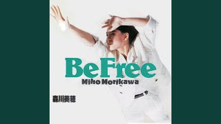 Provided to YouTube by NexTone Inc. Be Free · 森川美穂 Be Free Released on: 1988-04-06 Auto-generated by YouTube.