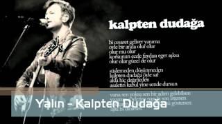 Yalın - Kalpten Dudağa (feat. Ozan Çolakoğlu)