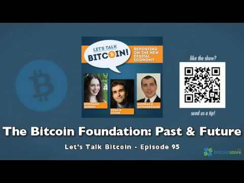 The Bitcoin Foundation: Past and Future