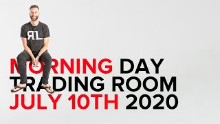 Morning Day Trading Room July 10th 2020