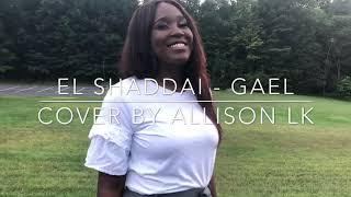 El Shaddai - Gael Music cover by Allison Lk
