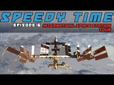 SpeedyTime 6 – International Space Station Tour