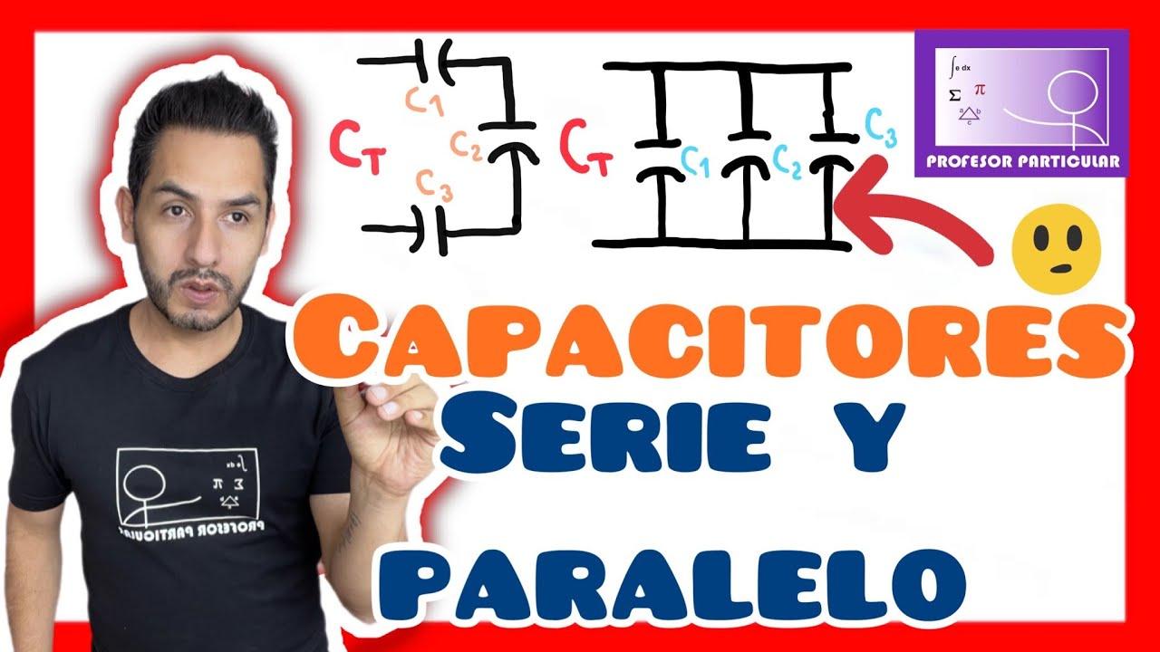 Capacitores En Serie Y Paralelo F 237 Sica Prepa Youtube