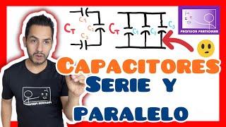 Capacitores en serie y paralelo- Física prepa