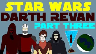 Star Wars Legends: Darth Revan (Part 3 of 8)