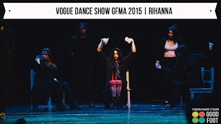 VOGUE DANCE SHOW GFMA 2015 | RIHANNA - BITCH BETTER HAVE MY MONEY