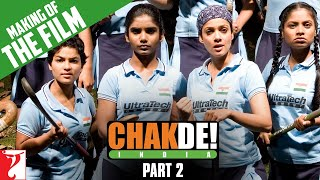 Making Of The Film - Part 2 - Chak De India