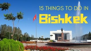 15 things to do in Bishkek, Kyrgyzstan Travel Guide(Few cities we've visited compare to Bishkek, Kyrgyzstan. At first glance, the city may not seem to have a lot to offer travelers; however, for those who linger find ..., 2016-11-22T22:00:01.000Z)