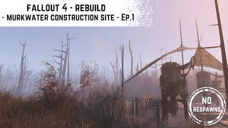 Fallout 4 - Rebuild: Murkwater Construction Site - Ep.1