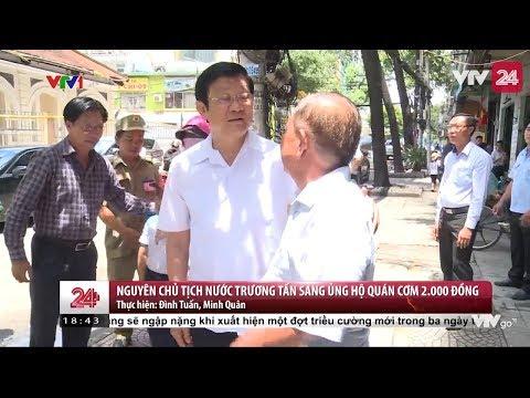 Nguyên Chủ tịch nước Trương Tấn Sang ủng hộ quán cơm 2.000 đồng - Tin Tức VTV24