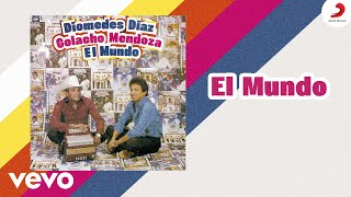 Diomedes Díaz, Colacho Mendoza - El Mundo ((Cover Audio))