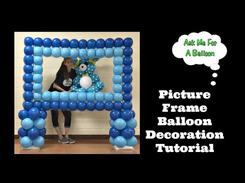 Picture Frame Balloon Decoration Tutorial