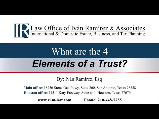 What are the 4-Elements of a Trust?