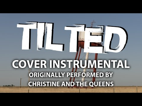 Tilted (Cover Instrumental) [In the Style of Christine and the Queens]