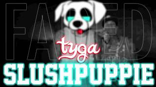 Faded - Tyga (SlushPuppie Remix) FIRST OF MANY HD720P