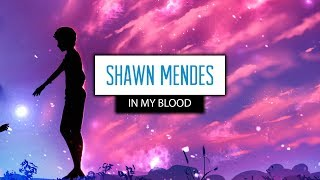 Video Shawn Mendes ‒ In My Blood (Lyrics) 🎤 download MP3, 3GP, MP4, WEBM, AVI, FLV Agustus 2018