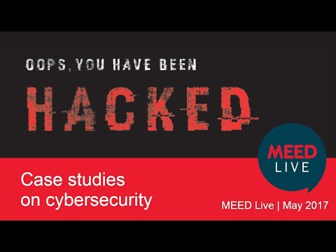 Case studies on cybersecurity | MEED Live May 2017