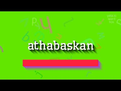 """How to say """"athabaskan""""! (High Quality Voices)"""