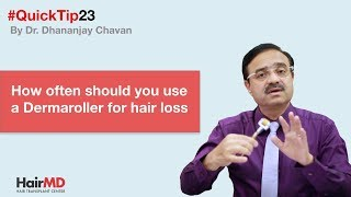How often should you use a Dermaroller for hair loss  | #HairMDTips 23 | HairMD, Pune