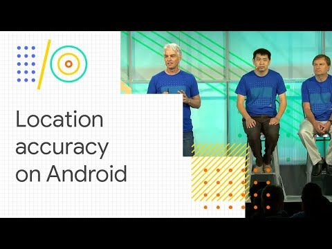 How To Get One-meter Location-accuracy From Android Devices (Google I/O '18)