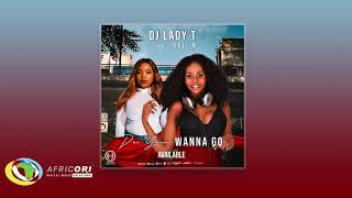 Dj Lady T - Do You Wanna Go Feat Xoli M Official Audio