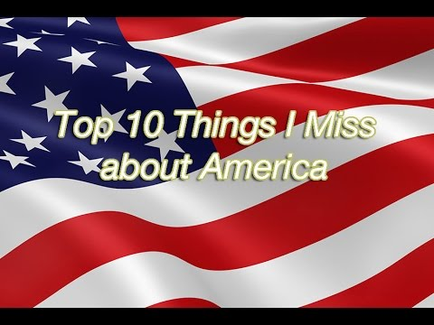 Top 10 Things I Miss The Most about...