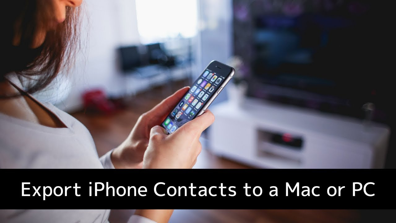 Transfer iPhone or iPad contacts to your Mac or PC computer