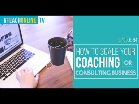 How to Grow Your Consulting or Coaching Business