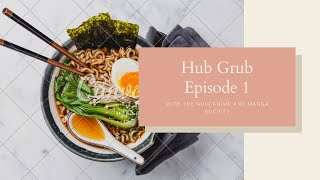 Hub Grub Episode 1
