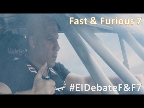 El Debate: Fast & Furious 7 (En Memoria de Paul Walker)