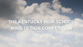 The Kentucky High School Wing Design Competition