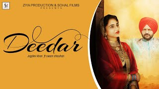 DEEDAR  // JAGDEV KHAN FT SWARN CHAUHAN // ZIYA PRODUCTION // LATEST PUNJABI SONG